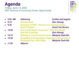 Agenda Friday, June 13, 2003 NSF Science of Learning Center Opportunity