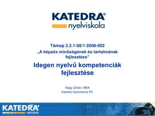 """Támop 2.2.1-08/1-2008-002 """"A képzés minőségének és tartalmának fejlesztése"""""""