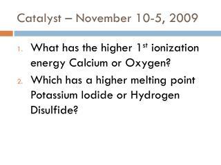 Catalyst – November 10-5, 2009