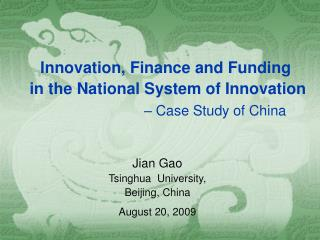 Innovation, Finance and Funding  in the National System of Innovation – Case Study of China
