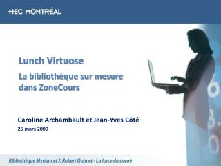 Lunch Virtuose La biblioth�que sur mesure dans ZoneCours