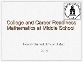 College and Career Readiness  Mathematics at Middle School