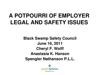 A POTPOURRI OF EMPLOYER LEGAL AND SAFETY ISSUES