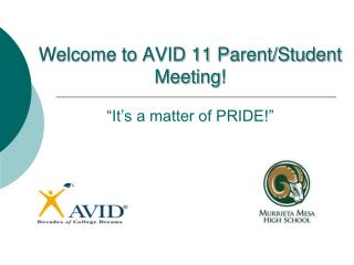 "Welcome to AVID 11 Parent/Student Meeting! ""It's a matter of PRIDE!"""
