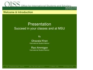 Presentation Succeed in your classes and at MSU By