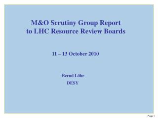 M&O Scrutiny Group Report to LHC Resource Review Boards