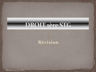 DROIT 1 re STG