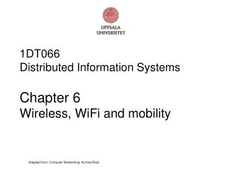 1DT066 Distributed Information Systems Chapter 6 Wireless, WiFi and mobility