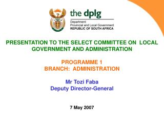 PRESENTATION TO THE SELECT COMMITTEE ON  LOCAL GOVERNMENT AND ADMINISTRATION PROGRAMME 1