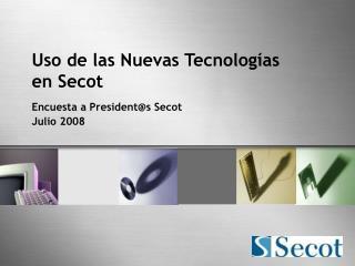 Uso de las Nuevas Tecnologías  en Secot