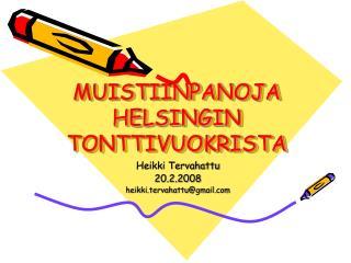 MUISTIINPANOJA HELSINGIN TONTTIVUOKRISTA