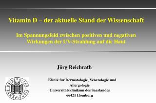 Vitamin D   der aktuelle Stand der Wissenschaft   Im Spannungsfeld zwischen positiven und negativen Wirkungen der UV-Str