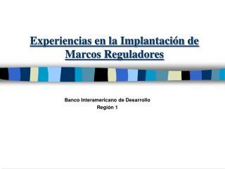 Experiencias en la Implantación de Marcos Reguladores