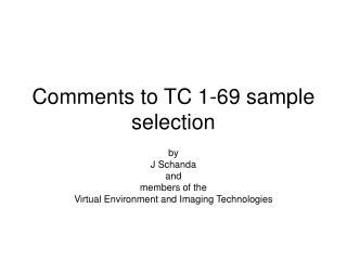 Comments to TC 1-69 sample selection