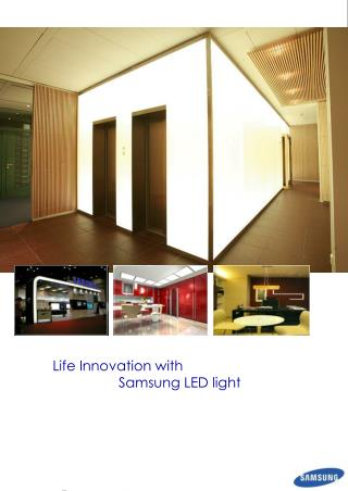 Life Innovation with                   Samsung LED light