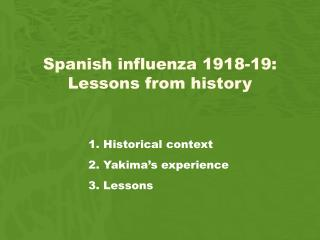 Spanish influenza 1918-19: Lessons from history