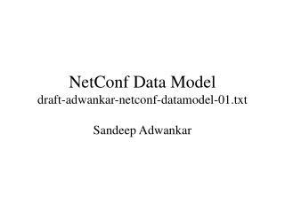 NetConf Data Model draft-adwankar-netconf-datamodel-01.txt