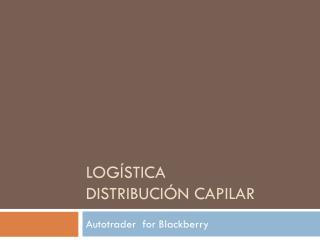 Logística Distribución Capilar