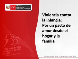 Violencia contra la infancia:  Por un pacto de amor desde el hogar y la familia