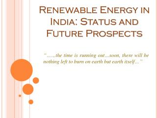 Renewable Energy in India: Status and Future Prospects