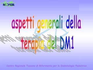 aspetti generali della  terapia del DM1