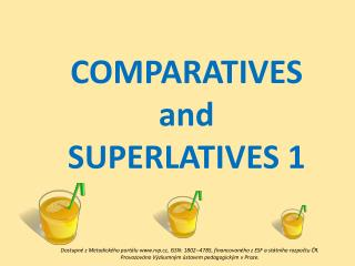 COMPARATIVES  and  SUPERLATIVES 1