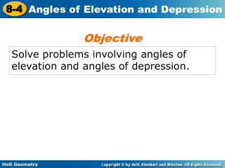 Solve problems involving angles of elevation and angles of depression.