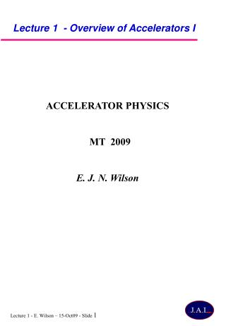 Lecture 1  - Overview of Accelerators I