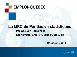 Plan de présentation La MRC de Pontiac en statistiques