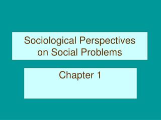 Sociological Perspectives on Social Problems