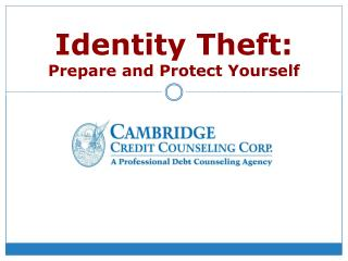 Identity Theft: Prepare and Protect Yourself