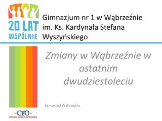 Gimnazjum nr 1 w Wąbrzeźnie im. Ks. Kardynała Stefana Wyszyńskiego