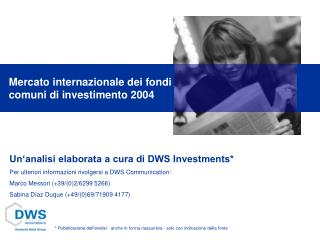 Un'analisi elaborata a cura di DWS Investments*