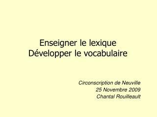 Enseigner le lexique Développer le vocabulaire