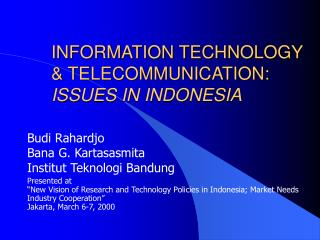 INFORMATION TECHNOLOGY & TELECOMMUNICATION: ISSUES IN INDONESIA
