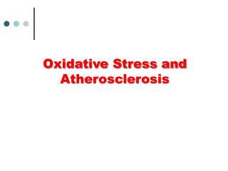 Oxidative Stress and Atherosclerosis
