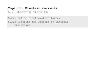 Topic 5: Electric currents 5.2 Electric circuits