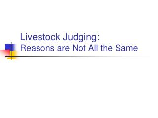 Livestock Judging:  Reasons are Not All the Same