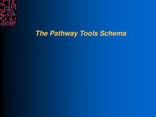 The Pathway Tools Schema