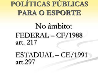 POLÍTICAS PÚBLICAS PARA O ESPORTE