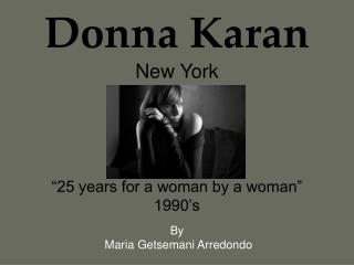 "Donna Karan New York ""25 years for a woman by a woman"" 1990's"