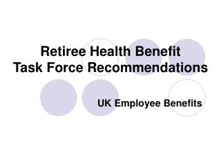 Retiree Health Benefit  Task Force Recommendations