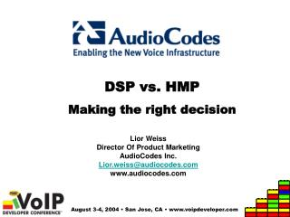 DSP vs. HMP Making the right decision