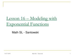 Lesson 16 � Modeling with Exponential Functions