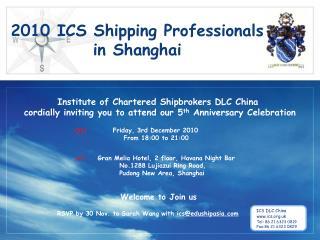 2010 ICS Shipping Professionals  i n  Shanghai