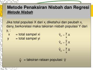Metode Penaksiran Nisbah dan Regresi Metode Nisbah