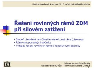 Řešení rovinných rámů ZDM při silovém zatížení
