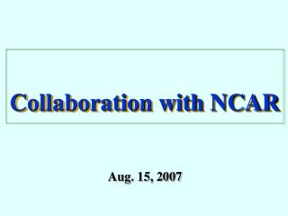 Collaboration with NCAR