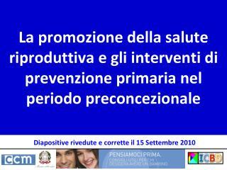 La promozione della salute riproduttiva e gli interventi di prevenzione primaria nel periodo preconcezionale