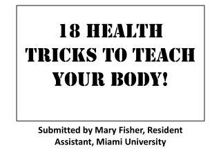 18 Health Tricks to Teach Your Body